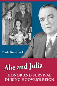 Author Readings, March 06, 2018, 03/06/2018, David Kotelchuck discusses his book Abe and Julia: Honor and Survival During Hoover's Reign