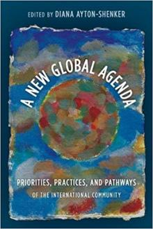 Book Readings, March 01, 2018, 03/01/2018, Diana Ayton-Shenker discusses her book A New Global Agenda: Priorities, Practices, and Pathways of the International Community