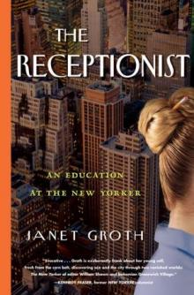 Author Readings, March 20, 2018, 03/20/2018, Janet Groth discusses her book The Receptionist: An Education at The New Yorker