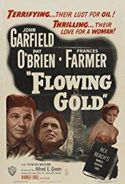 Films, April 09, 2018, 04/09/2018, Alfred E. Green's Flowing Gold (1940): Oily Love Triangle