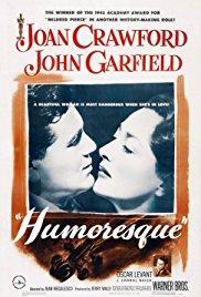 Films, April 30, 2018, 04/30/2018, Jean Negulesco's Humoresque (1946): Ill-Fated Love