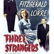 Films, March 21, 2018, 03/21/2018, Jean Negulesco's Three Strangers (1946): Sweepstakes Winners