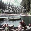 Films, April 11, 2018, 04/11/2018, Sandra Luckow's That Way Madness Lies... (2017): In the Grip of Schizophrenia