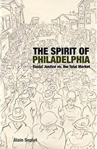 Author Readings, April 17, 2018, 04/17/2018, Alain Supiot discusses his book The Spirit of Philadelphia: Social Justice vs. the Total Market