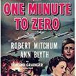 Films, May 14, 2018, 05/14/2018, Tay Garnett's One Minute to Zero (1952): Korean War Drama