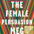 Book Discussions, May 02, 2018, 05/02/2018, Book Club: The Female Persuasion