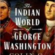 Author Readings, August 08, 2018, 08/08/2018, The Indian World of George Washington: The First President, the First Americans, and the Birth of the Nation