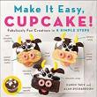 Author Readings, August 01, 2018, 08/01/2018, Make It Easy, Cupcake! Fabulously Fun Creations in 4 Simple Steps