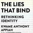 Author Readings, September 17, 2018, 09/17/2018, Bestselling author and renowned scholar of philosophy discuss: The Lies That Bind