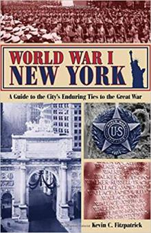 Lectures, November 09, 2018, 11/09/2018, World War I New York: A Guide to the City's Enduring Ties to the Great War