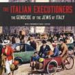 Author Readings, October 03, 2018, 10/03/2018, The Italian Executioners: The Genocide of the Jews of Italy