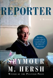 Author Readings, October 12, 2018, 10/12/2018, Reporter: A Memoir by Pulitzer Prize Winner Seymour M. Hersh