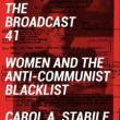 Author Readings, October 08, 2018, 10/08/2018, The Broadcast 41: Women and the Anti-Communist Blacklist