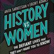 Author Readings, October 05, 2018, 10/05/2018, History vs Women: The Defiant Lives That They Don't Want You to Know