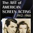 Author Readings, October 18, 2018, 10/18/2018, The Art of American Screen Acting, 1912-1960