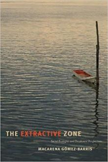 Author Readings, October 09, 2018, 10/09/2018, The Extractive Zone: Social Ecologies and Decolonial Perspectives