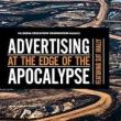 Films, October 02, 2018, 10/02/2018, Advertising at the Edge of the Apocalypse (2017): Consumers Out of Control