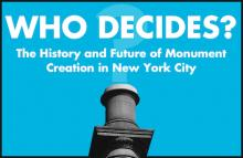 Discussions, October 09, 2018, 10/09/2018, Who Decides? The History and Future of Monument Creation in New York City