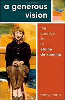 Author Readings, November 09, 2018, 11/09/2018, A Generous Vision: The Creative Life of Elaine de Kooning