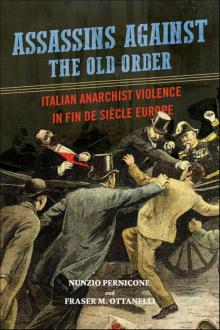 Author Readings, November 09, 2018, 11/09/2018, Assassins Against the Old Order: Italian Anarchist Violence in Fin de Siècle Europe