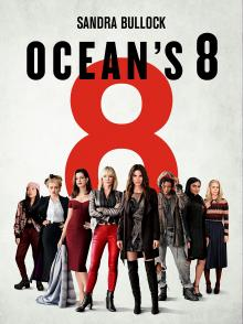 Films, January 22, 2019, 01/22/2019, Ocean`s 8 (2018) with Sandra Bullock, Cate Blanchett, Anne Hathaway: an all-female heist