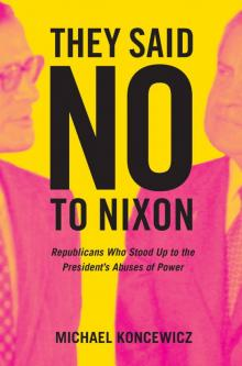 Author Readings, November 01, 2018, 11/01/2018, They Said No to Nixon: Republicans Who Stood Up to the President's Abuses of Power