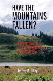 Author Readings, November 30, 2018, 11/30/2018, Have the Mountains Fallen? Two Journeys of Loss and Redemption in the Cold War