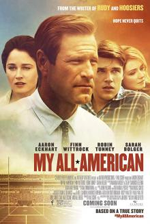 Films, November 09, 2018, 11/09/2018, My All American (2015): A biographical sports drama based on a book