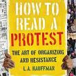 Author Readings, November 28, 2018, 11/28/2018, How to Read a Protest: The Art of Organizing and Resistance