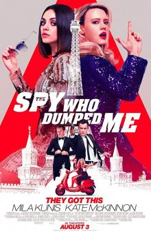 Films, March 30, 2019, 03/30/2019, The Spy Who Dumped Me (2018): Secret Of An Ex-Boyfriend