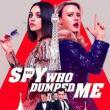 Films, February 21, 2019, 02/21/2019, The Spy Who Dumped Me (2018): Secret of an ex-boyfriend