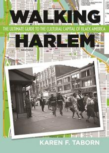 Author Readings, January 09, 2019, 01/09/2019, Walking Harlem: The Ultimate Guide to the Cultural Capital of Black America