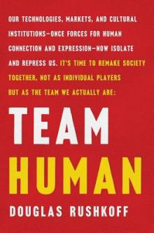 Author Readings, January 22, 2019, 01/22/2019, Team Human: Urgent Thoughts on Civilization