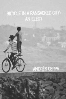 Poetry Readings, January 31, 2019, 01/31/2019, Bicycle in a Ransacked City: An Elegy