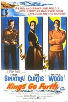 Films, February 28, 2019, 02/28/2019, Kings Go Forth (1958):  World War II film starring Frank Sinatra and Natalie Wood