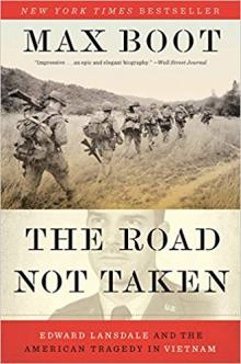 Lectures, January 18, 2019, 01/18/2019, The Road Not Taken: Edward Lansdale and the American Tragedy in Vietnam
