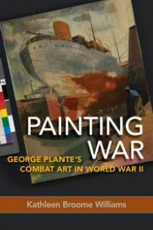 Lectures, March 15, 2019, 03/15/2019, George Plante: Artist and Propagandist at War
