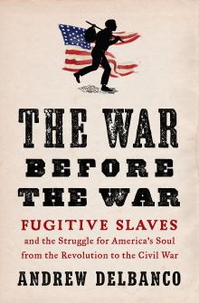 Author Readings, January 22, 2019, 01/22/2019, The War Before the War: Fugitive Slaves and the Struggle for America's Soul from the Revolution to the Civil War
