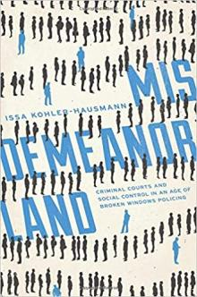 Author Readings, January 25, 2019, 01/25/2019, Misdemeanorland: Criminal Courts and Social Control in an Age of Broken Windows Policing