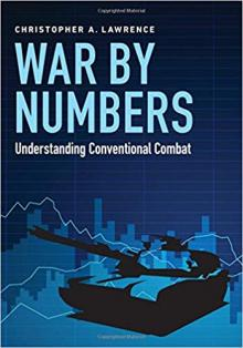 Lectures, April 26, 2019, 04/26/2019, War by Numbers: Understanding Conventional Combat