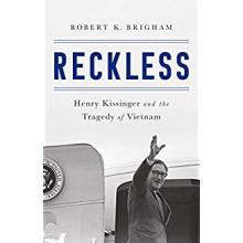 Lectures, May 03, 2019, 05/03/2019, Reckless: Henry Kissinger and the Tragedy of Vietnam
