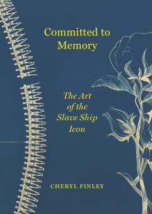 Author Readings, February 22, 2019, 02/22/2019, Committed to Memory: The Art of the Slave Ship Icon