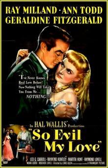 Films, January 31, 2019, 01/31/2019, So Evil My Love (1948):  Gothic psychological thriller starring Oscar winning Ray Milland