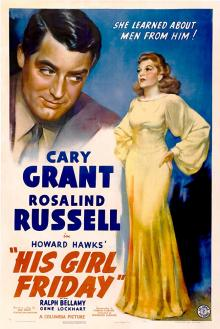 Films, February 02, 2019, 02/02/2019, His Girl Friday (1940): Screwball comedy by Oscar nominated director Howard Hawks