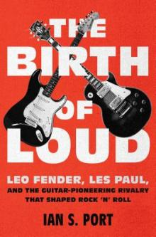 Author Readings, January 15, 2019, 01/15/2019, The Birth of Loud: Leo Fender, Les Paul, and the Guitar-Pioneering Rivalry That Shaped Rock 'n' Roll