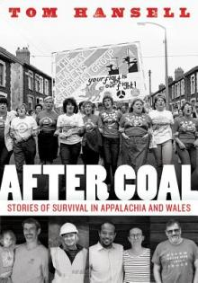 Author Readings, February 06, 2019, 02/06/2019, After Coal: Stories of Survival in Appalachia and Wales