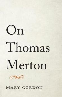 Author Readings, March 06, 2019, 03/06/2019, On Thomas Merton: Celebrating a Modern Thinker