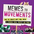 Author Readings, January 16, 2019, 01/16/2019, Memes to Movements: How the World's Most Viral Media Is Changing Social Protest and Power