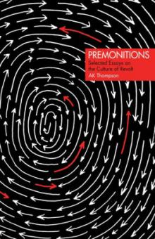 Author Readings, February 26, 2019, 02/26/2019, Premonitions: Selected Essays on the Culture of Revolt