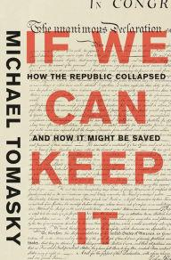 Author Readings, February 07, 2019, 02/07/2019, If We Can Keep It: How the Republic Collapsed and How it Might Be Saved